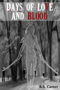 Days of Love and Blood by R.S. Carter